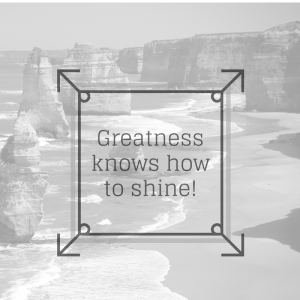 greatness-knows-how-to-shine